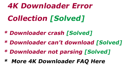 4K Video Downloader Error FAQs [Solved]
